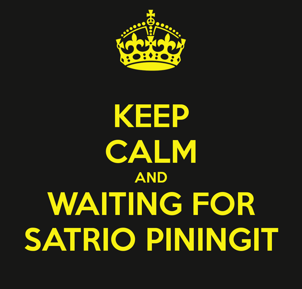z keep-calm-and-waiting-for-satrio-piningit-1